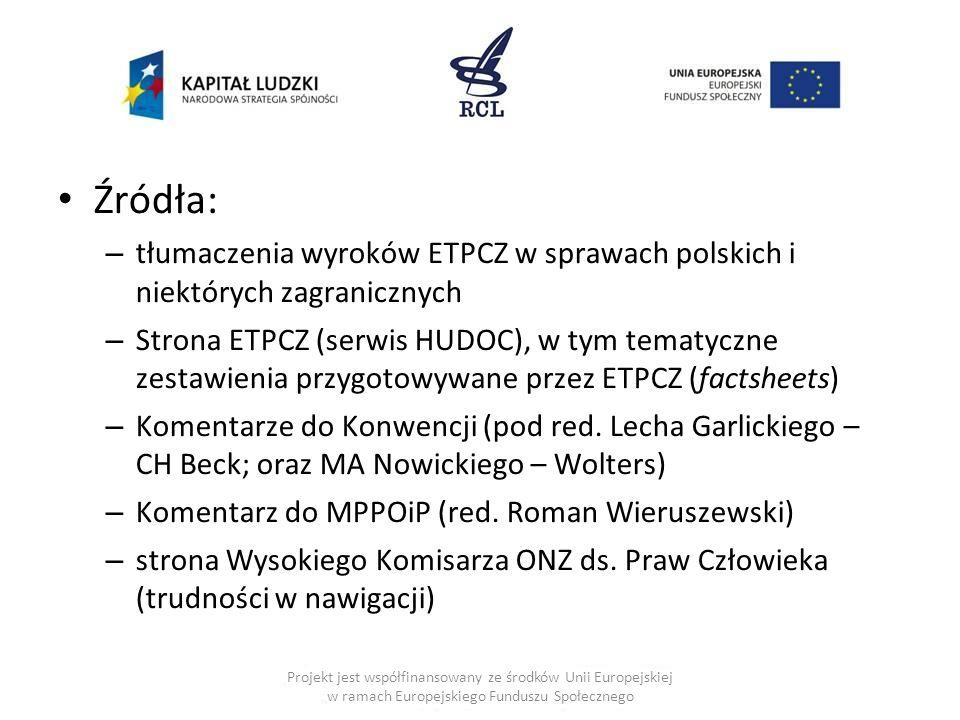 Źródła: – tłumaczenia wyroków ETPCZ w sprawach polskich i niektórych zagranicznych – Strona ETPCZ (serwis HUDOC), w tym tematyczne zestawienia przygot