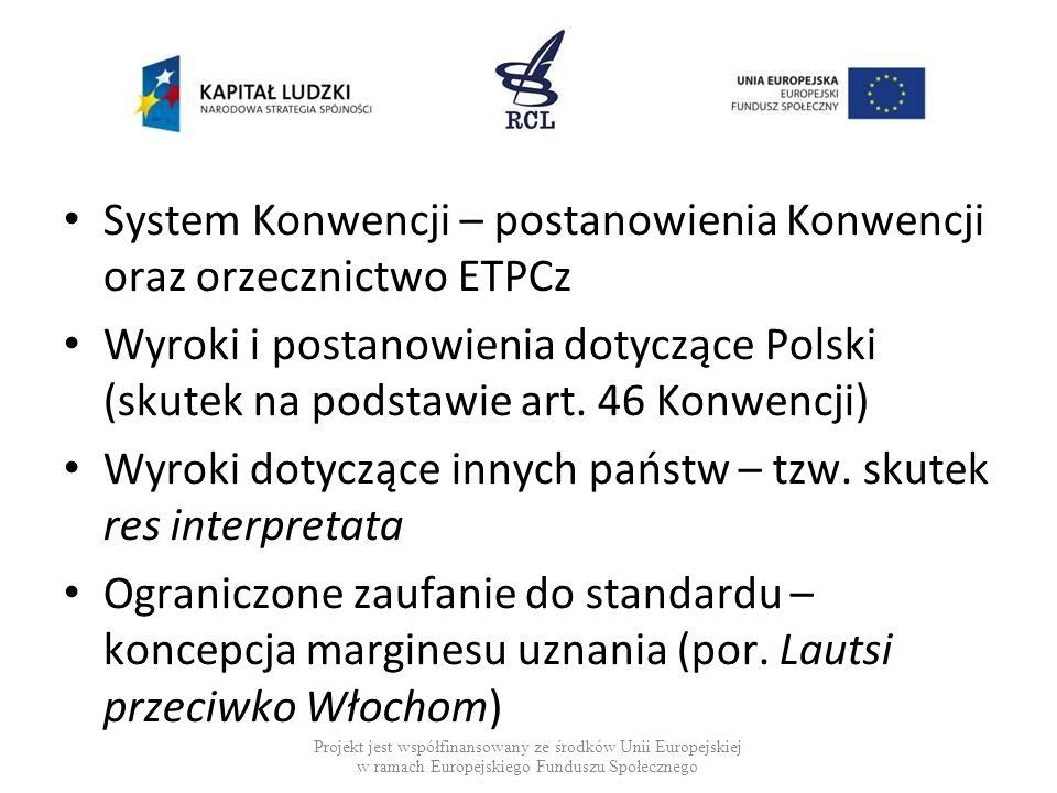 System Konwencji – postanowienia Konwencji oraz orzecznictwo ETPCz Wyroki i postanowienia dotyczące Polski (skutek na podstawie art. 46 Konwencji) Wyr
