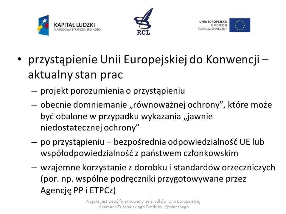 """przystąpienie Unii Europejskiej do Konwencji – aktualny stan prac – projekt porozumienia o przystąpieniu – obecnie domniemanie """"równoważnej ochrony"""","""