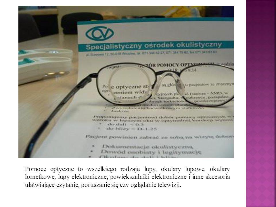 Pomoce optyczne to wszelkiego rodzaju lupy, okulary lupowe, okulary lornetkowe, lupy elektroniczne, powiększalniki elektroniczne i inne akcesoria ułat