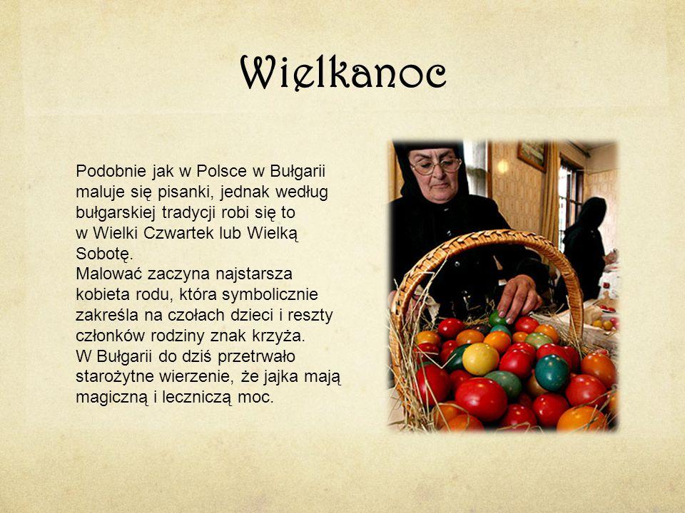 Wielkanoc Podobnie jak w Polsce w Bułgarii maluje się pisanki, jednak według bułgarskiej tradycji robi się to w Wielki Czwartek lub Wielką Sobotę. Mal
