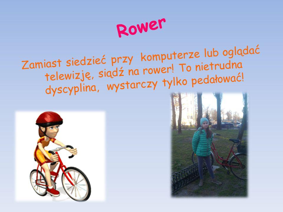 Rower Zamiast siedzieć przy komputerze lub oglądać telewizję, siądź na rower.
