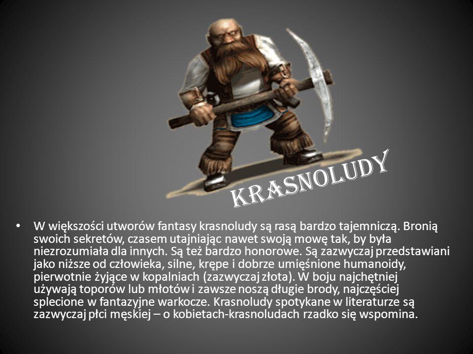 Krasnoludy W większości utworów fantasy krasnoludy są rasą bardzo tajemniczą.