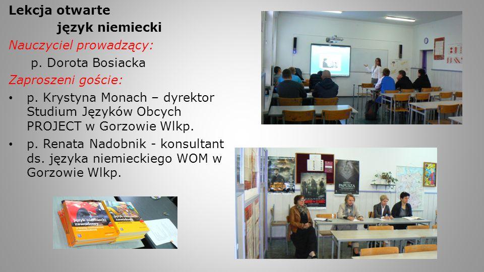 Lekcja otwarte język niemiecki Nauczyciel prowadzący: p. Dorota Bosiacka Zaproszeni goście: p. Krystyna Monach – dyrektor Studium Języków Obcych PROJE