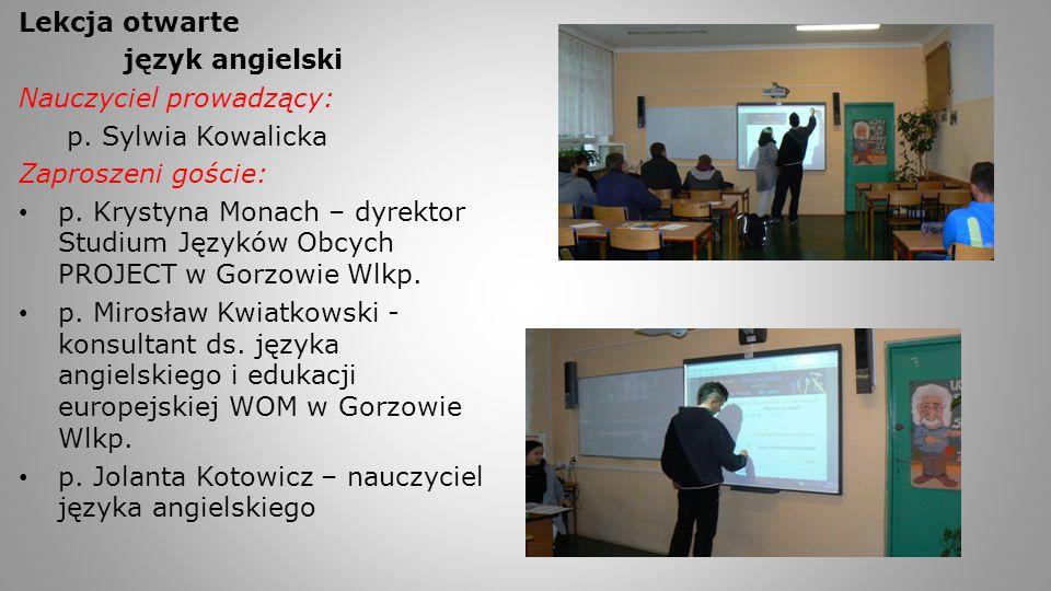 Lekcja otwarte język angielski Nauczyciel prowadzący: p. Sylwia Kowalicka Zaproszeni goście: p. Krystyna Monach – dyrektor Studium Języków Obcych PROJ