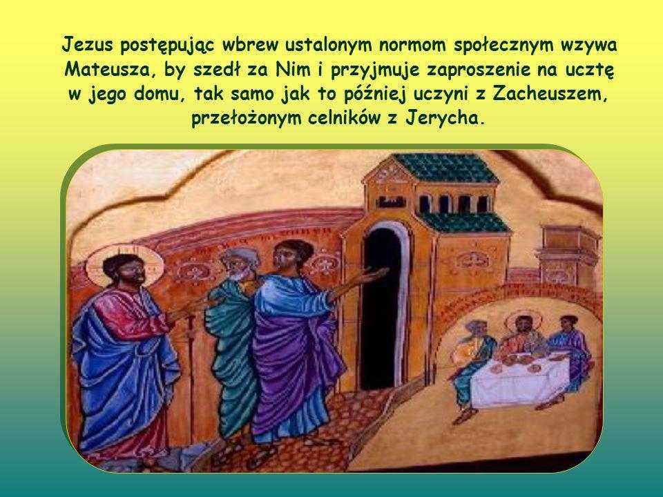 """Uczeni i faryzeusze traktowali go podobnie jak publicznych grzeszników, do tego stopnia, że upomnieli Jezusa, iż jest On """"przyjacielem celników i grzeszników i że jada z nimi."""