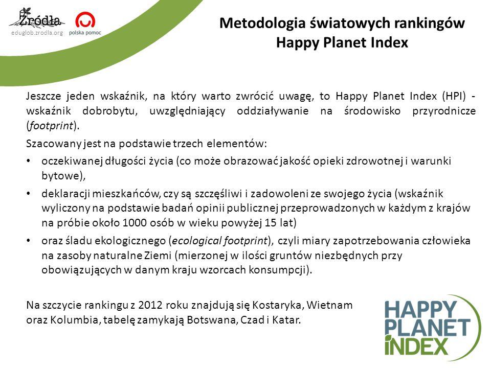 eduglob.zrodla.org Jeszcze jeden wskaźnik, na który warto zwrócić uwagę, to Happy Planet Index (HPI) - wskaźnik dobrobytu, uwzględniający oddziaływani