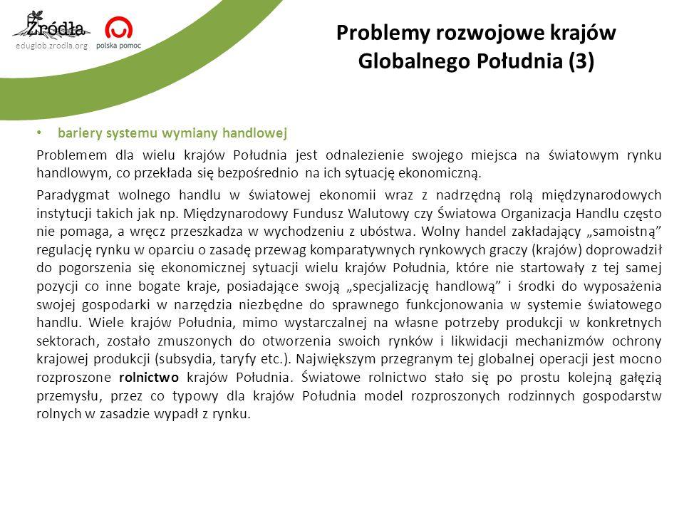 eduglob.zrodla.org bariery systemu wymiany handlowej Problemem dla wielu krajów Południa jest odnalezienie swojego miejsca na światowym rynku handlowy