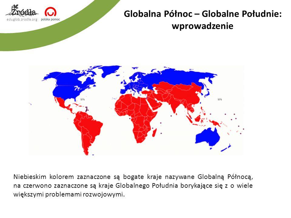 eduglob.zrodla.org Niebieskim kolorem zaznaczone są bogate kraje nazywane Globalną Północą, na czerwono zaznaczone są kraje Globalnego Południa boryka