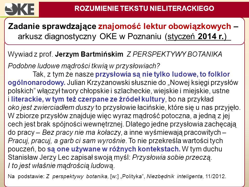 Wywiad z prof. Jerzym Bartmińskim Z PERSPEKTYWY BOTANIKA Podobne ludowe mądrości tkwią w przysłowiach? Tak, z tym że nasze przysłowia są nie tylko lud