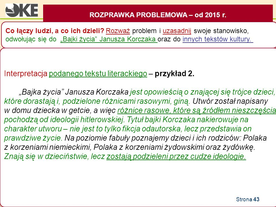 """ROZPRAWKA PROBLEMOWA – od 2015 r. CZĘŚĆ PISEMNA Interpretacja podanego tekstu literackiego – przykład 2. """"Bajka życia"""" Janusza Korczaka jest opowieści"""