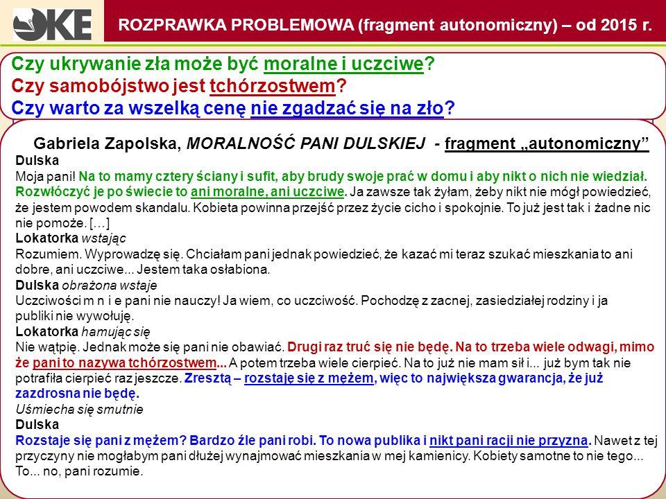 """ROZPRAWKA PROBLEMOWA (fragment autonomiczny) – od 2015 r. Gabriela Zapolska, MORALNOŚĆ PANI DULSKIEJ - fragment """"autonomiczny"""" Dulska Moja pani! Na to"""
