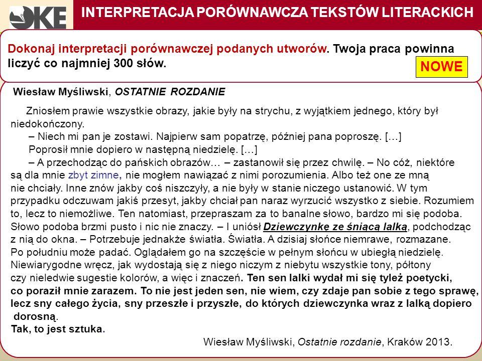 INTERPRETACJA PORÓWNAWCZA TEKSTÓW LITERACKICH CZĘŚĆ PISEMNA Wiesław Myśliwski, OSTATNIE ROZDANIE Zniosłem prawie wszystkie obrazy, jakie były na stryc
