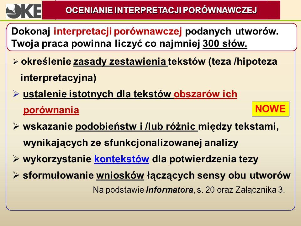 OCENIANIE INTERPRETACJI PORÓWNAWCZEJ OCENIANIE INTERPRETACJI PORÓWNAWCZEJ  określenie zasady zestawienia tekstów (teza /hipoteza interpretacyjna)  u
