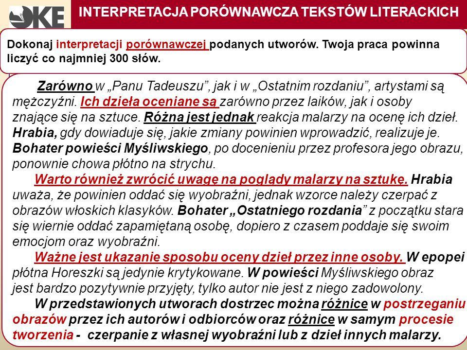 """INTERPRETACJA PORÓWNAWCZA TEKSTÓW LITERACKICH CZĘŚĆ PISEMNA Zarówno w """"Panu Tadeuszu"""", jak i w """"Ostatnim rozdaniu"""", artystami są mężczyźni. Ich dzieła"""