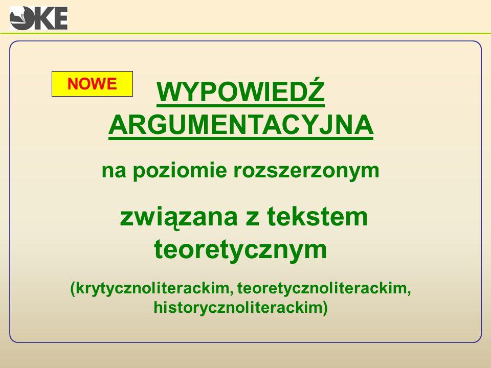 WYPOWIEDŹ ARGUMENTACYJNA na poziomie rozszerzonym związana z tekstem teoretycznym (krytycznoliterackim, teoretycznoliterackim, historycznoliterackim)