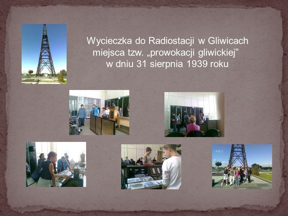 """Wycieczka do Radiostacji w Gliwicach miejsca tzw. """"prowokacji gliwickiej"""" w dniu 31 sierpnia 1939 roku"""