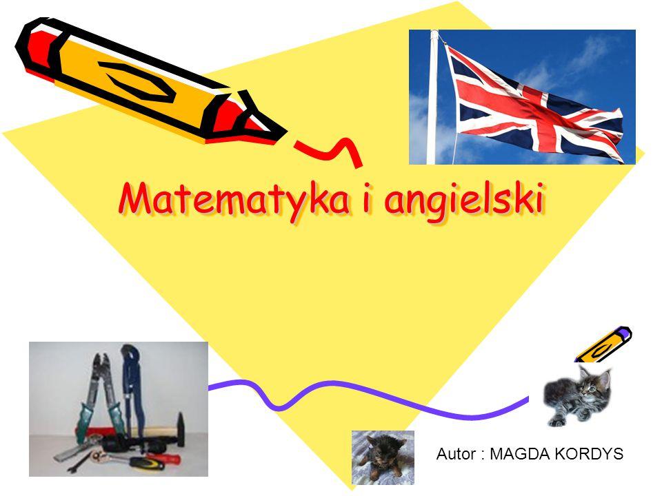Matematyka i angielski Autor : MAGDA KORDYS
