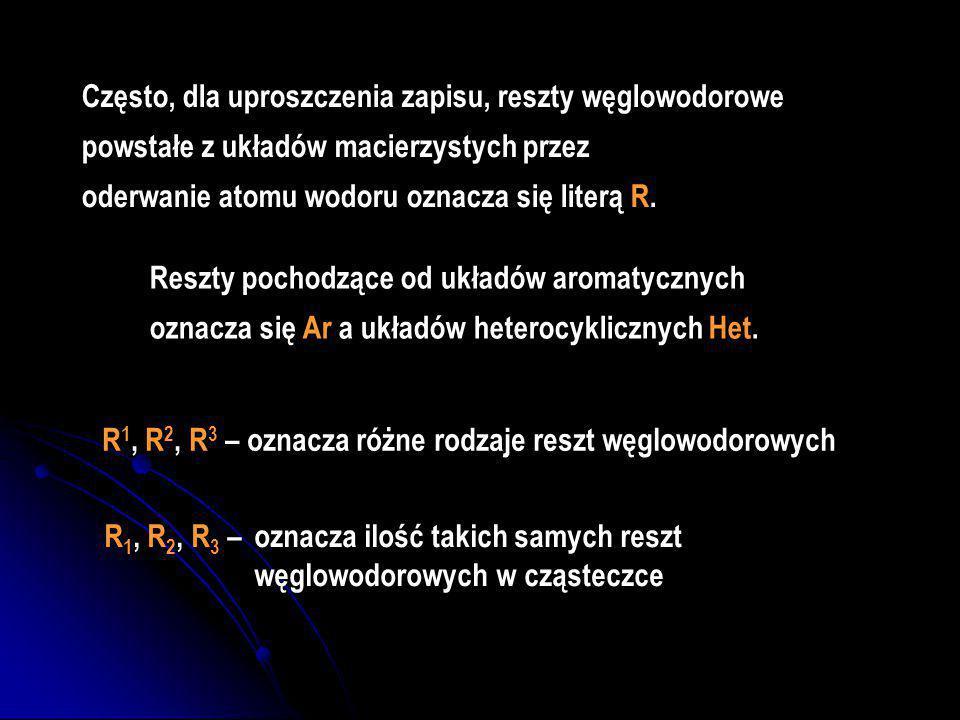 KLASY ZWIĄZKÓW ORGANICZNYCH W wyniku wymiany atomu wodoru (jednego, dwóch lub kilku) w układzie macierzystym na inny atom lub grupę atomów, powstaje n