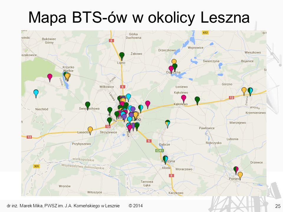 Mapa BTS-ów w okolicy Leszna © 2014dr inż. Marek Mika, PWSZ im. J.A. Komeńskiego w Lesznie 25
