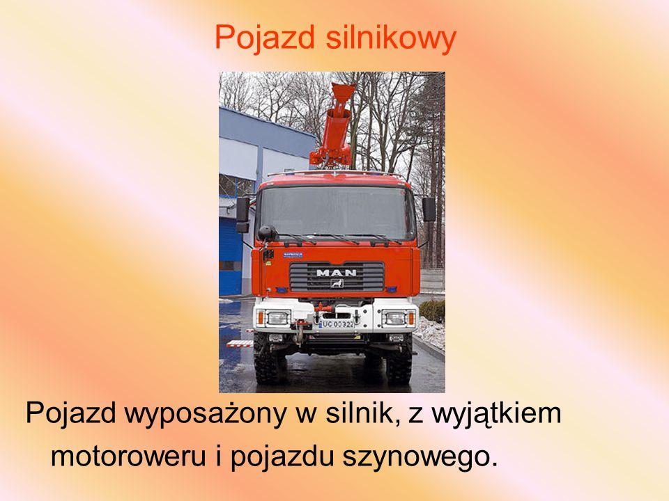 Pojazd silnikowy Pojazd wyposażony w silnik, z wyjątkiem motoroweru i pojazdu szynowego.