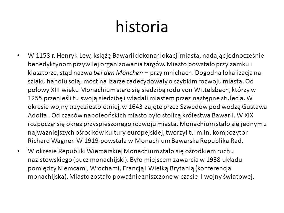 historia W 1158 r. Henryk Lew, książę Bawarii dokonał lokacji miasta, nadając jednocześnie benedyktynom przywilej organizowania targów. Miasto powstał
