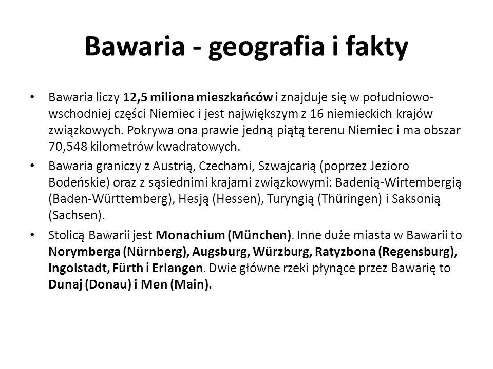 Bawaria - geografia i fakty Bawaria liczy 12,5 miliona mieszkańców i znajduje się w południowo- wschodniej części Niemiec i jest największym z 16 niem