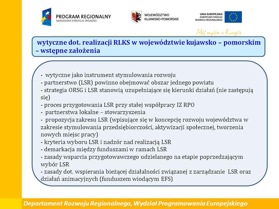 Departament Rozwoju Regionalnego, Wydział Programowania Europejskiego wytyczne dot. realizacji RLKS w województwie kujawsko – pomorskim – wstępne zało