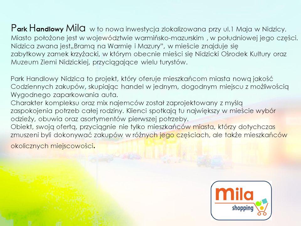 P ark H andlowy Mila w to nowa inwestycja zlokalizowana przy ul.1 Maja w Nidzicy.