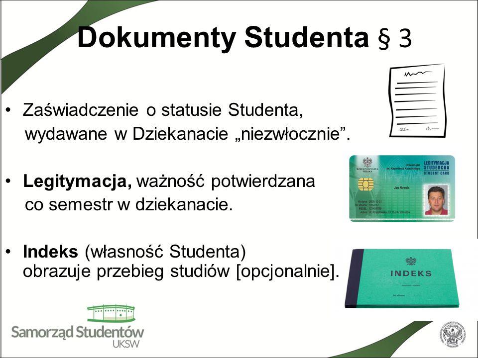 """Dokumenty Studenta § 3 Zaświadczenie o statusie Studenta, wydawane w Dziekanacie """"niezwłocznie"""". Legitymacja, ważność potwierdzana co semestr w dzieka"""