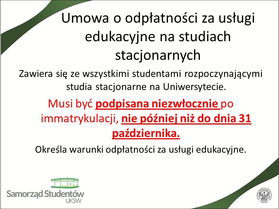 Umowa o odpłatności za usługi edukacyjne na studiach stacjonarnych Zawiera się ze wszystkimi studentami rozpoczynającymi studia stacjonarne na Uniwers