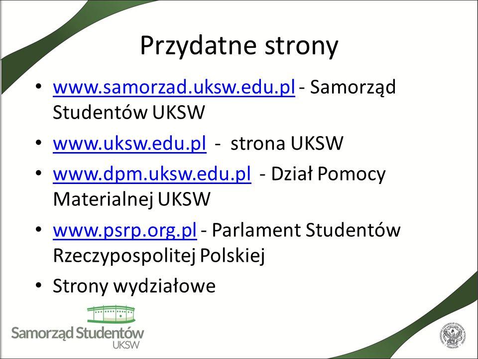 Przydatne strony www.samorzad.uksw.edu.pl - Samorząd Studentów UKSW www.samorzad.uksw.edu.pl www.uksw.edu.pl - strona UKSW www.uksw.edu.pl www.dpm.uks