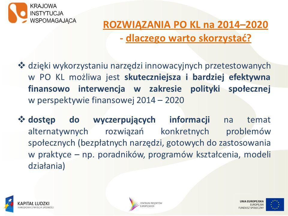 ROZWIĄZANIA PO KL na 2014–2020 - dlaczego warto skorzystać.