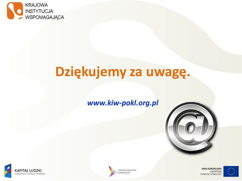 Dziękujemy za uwagę. www.kiw-pokl.org.pl