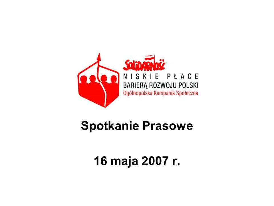 Spotkanie Prasowe 16 maja 2007 r.