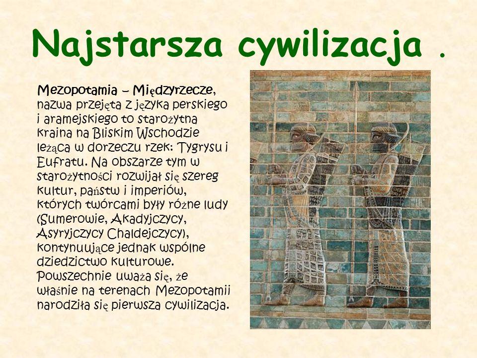 Mezopotamia – Mi ę dzyrzecze, nazwa przej ę ta z j ę zyka perskiego i aramejskiego to staro ż ytna kraina na Bliskim Wschodzie le żą ca w dorzeczu rze