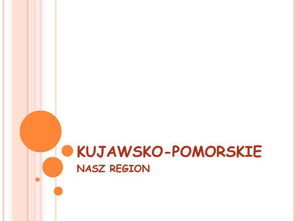 KUJAWSKO-POMORSKIE NASZ REGION