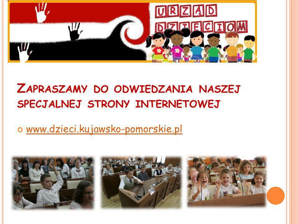 www.dzieci.kujawsko-pomorskie.pl Z APRASZAMY DO ODWIEDZANIA NASZEJ SPECJALNEJ STRONY INTERNETOWEJ