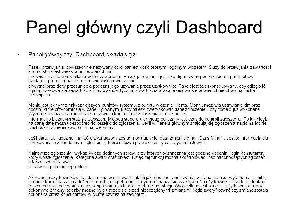 Panel główny czyli Dashboard Panel główny czyli Dashboard, składa się z: Pasek przewijania: powszechnie nazywany scrollbar jest dość prostym i ogólnym