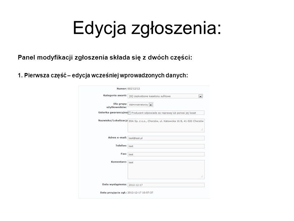 Edycja zgłoszenia: Panel modyfikacji zgłoszenia składa się z dwóch części: 1. Pierwsza część – edycja wcześniej wprowadzonych danych: