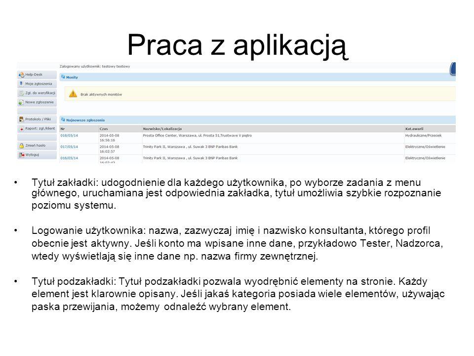 Praca z aplikacją Tytuł zakładki: udogodnienie dla każdego użytkownika, po wyborze zadania z menu głównego, uruchamiana jest odpowiednia zakładka, tytuł umożliwia szybkie rozpoznanie poziomu systemu.