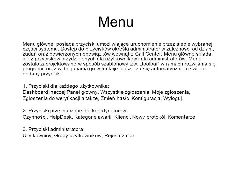 Menu Menu główne: posiada przyciski umożliwiające uruchomienie przez siebie wybranej części systemu. Dostęp do przycisków określa administrator w zale
