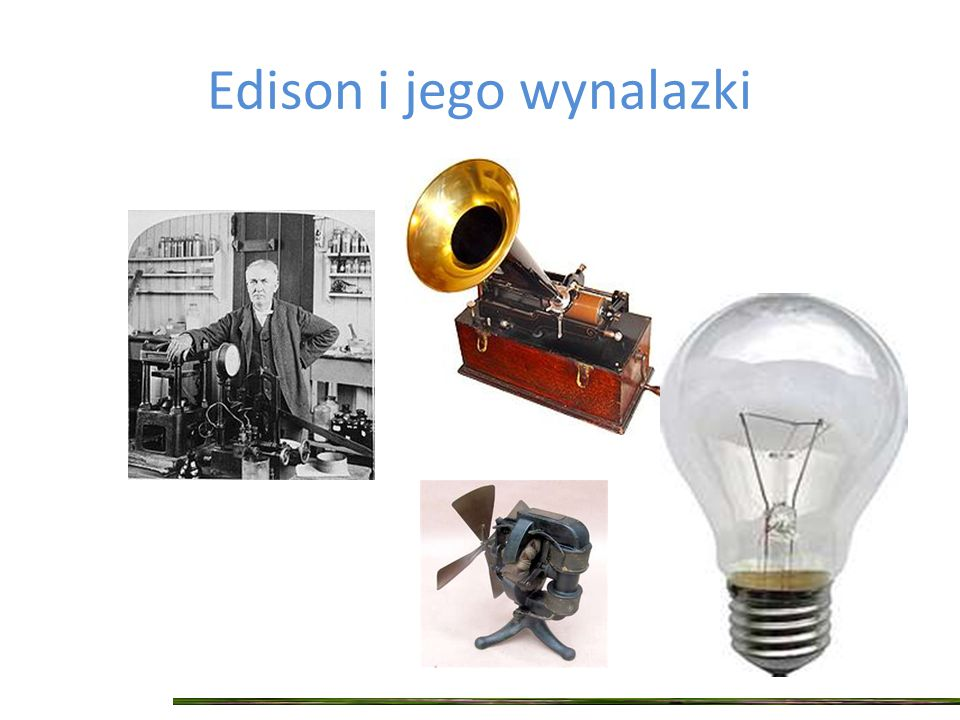 Edison i jego wynalazki