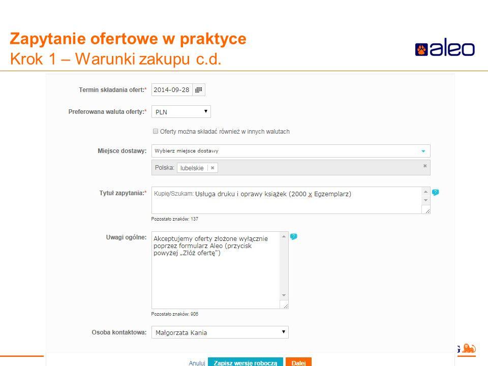 Do not put content in the Brand Signature area Zapytanie ofertowe w praktyce Krok 1 – Warunki zakupu c.d.