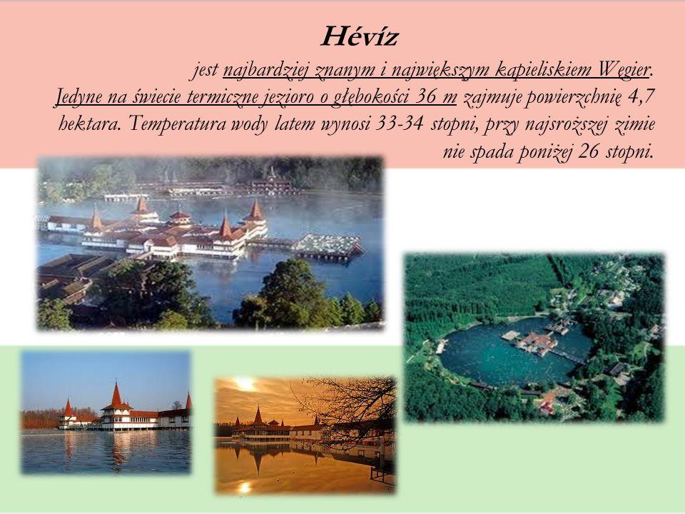 Hévíz jest najbardziej znanym i największym kąpieliskiem Węgier. Jedyne na świecie termiczne jezioro o głębokości 36 m zajmuje powierzchnię 4,7 hektar