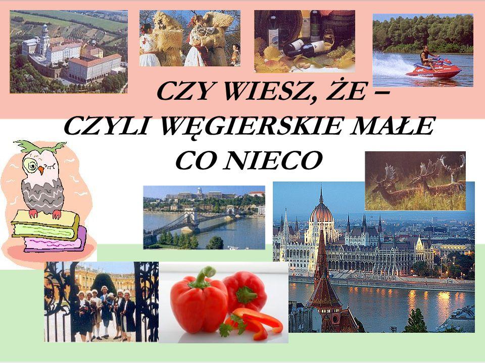 JĘZYK WĘGIERSKI Mieszkańcy Republiki Węgierskiej mówią po węgiersku.
