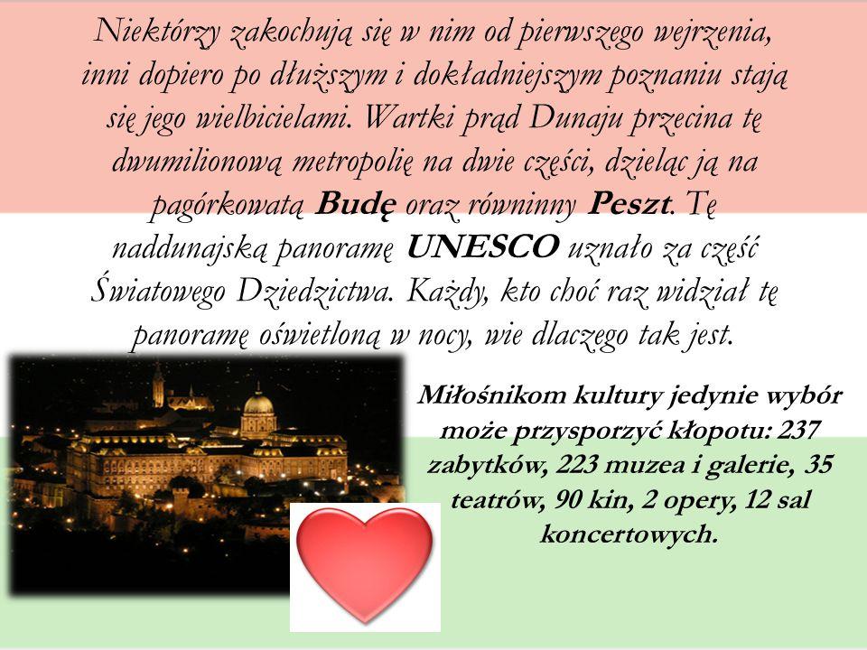 BUDAPESZT Dzięki wspaniałemu położeniu, stolica Węgier jest uważana za jedno z najpiękniejszych miast Europy.