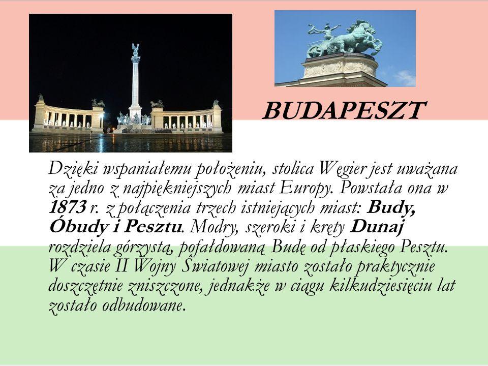 BUDAPESZT Dzięki wspaniałemu położeniu, stolica Węgier jest uważana za jedno z najpiękniejszych miast Europy. Powstała ona w 1873 r. z połączenia trze