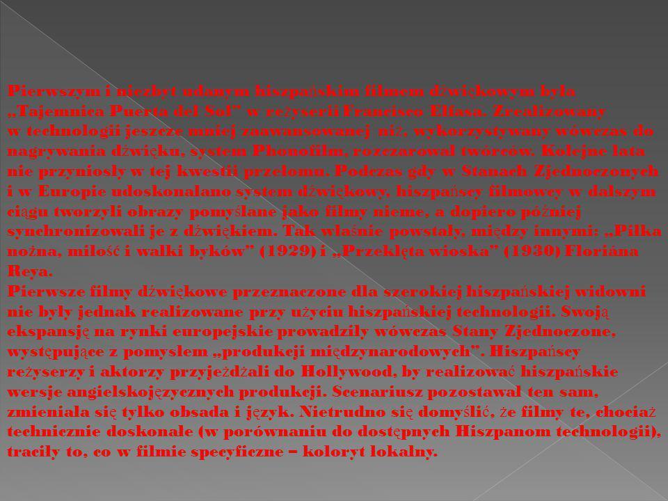 """Pierwszym i niezbyt udanym hiszpa ń skim filmem d ź wi ę kowym była """"Tajemnica Puerta del Sol"""" w re ż yserii Francisco Elfasa. Zrealizowany w technolo"""