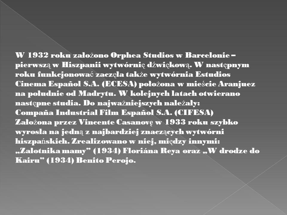 W 1932 roku zało ż ono Orphea Studios w Barcelonie – pierwsz ą w Hiszpanii wytwórni ę d ź wi ę kow ą.